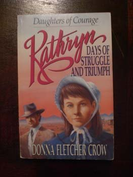Image for Kathryn: Days of Struggle and Triumph (Daughters of Courage)