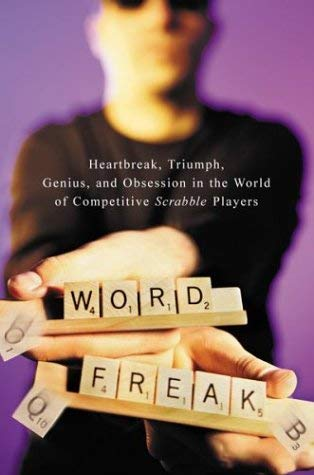 Image for Word Freak: Heartbreak, Triumph, Genius, and Obsession in the World of Competitive Scrabble Players