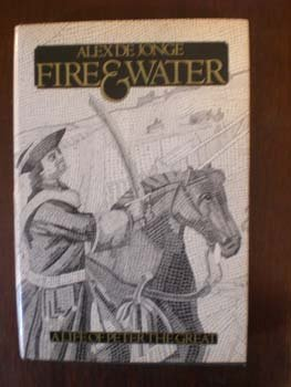 Image for Fire and Water: A Life of Peter the Great