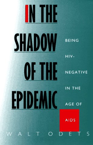 Image for In the Shadow of the Epidemic: Being HIV-Negative in the Age of AIDS (Series Q)