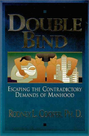 Image for Double Bind: Escaping the Contradictory Demands of Manhood