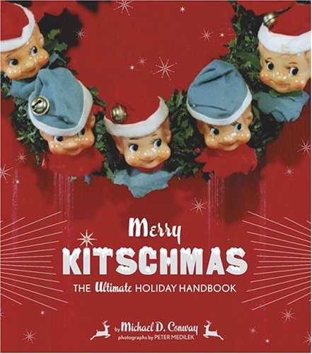 Image for Merry Kitschmas: The Ultimate Holiday Handbook