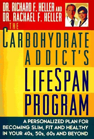 Image for Carbohydrate Addicts Lifespan Program : A Personalized Plan for Becoming Slim, Fit, & Healthy in Your 40S, 50S, 60s & Beyond