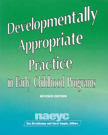 Image for Developmentally Appropriate Practice in Early Childhood Programs (N.A.E.Y.C. Series #234)