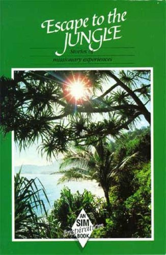 Image for Escape to the Jungle: Stories of Missionary Experiences