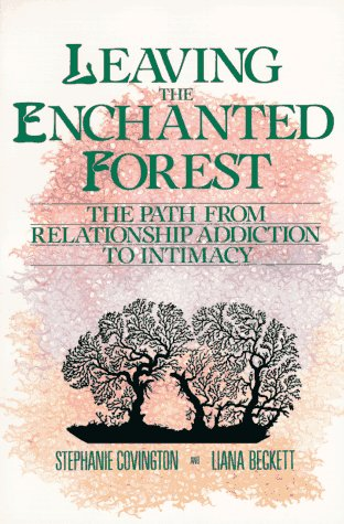 Image for Leaving the Enchanted Forest : The Path from Relationship Addiction to Intimacy