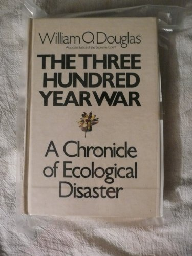 Image for The Three Hundred Year War: A Chronicle of Ecological Disaster