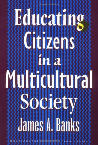 Image for Educating Citizens in a Multicultural Society (Multicultural Education Series)