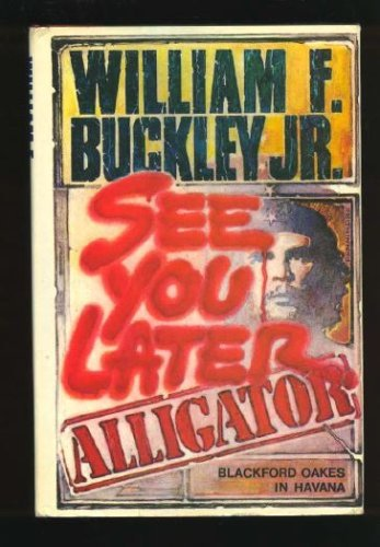 Image for See You Later, Alligator: Blackford Oakes in Havana
