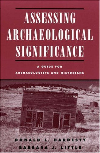 Image for Assessing Archaeological Significance: A Guide for Archaeologists and Historians